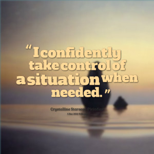 Quotes Picture: i confidently take control of a situation when needed