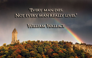 william-wallace ~ the line that changes so many things for me!!!