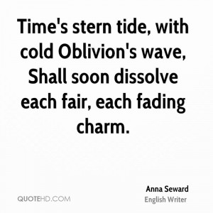Time's Stern Tide, With Cold Oblivion's Wave, Shall Soon Dissolve ...