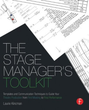 The Stage Manager's Toolkit: Templates and Communication Techniques to ...