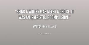 Walter Jon Williams Quotes