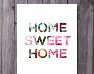 Home Sweet Home Printable, Home Quote Art, Home Decor, Quote Print, No ...
