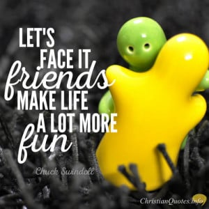 Chuck Swindoll Quote – True Friends Make the Journey of Life More ...