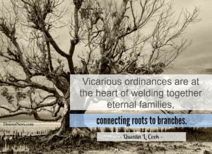 Vicarious ordinances are at the heart of welding together eternal ...