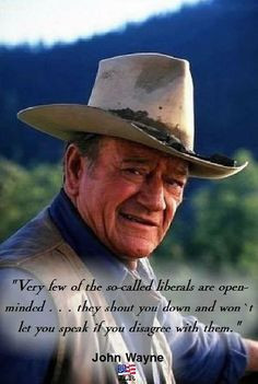 John Wayne quote. Yes, it's been a problem that long. peopl, cowboy ...
