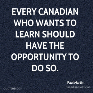 paul martin paul martin every canadian who wants to learn should have