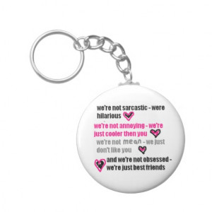 Best friends (Funny/sarcastic quote.) Key Chains