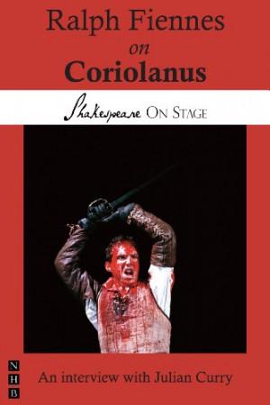 Ralph Fiennes on Coriolanus (Shakespeare on Stage)