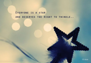 Everyone is a star – Motivational Quote