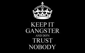 Gangsta Trust No Bitch Quotes