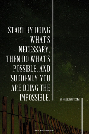 ... you are doing the impossible. St. Francis of Assisi | #socialgood