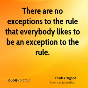 There are no exceptions to the rule that everybody likes to be an ...