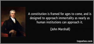 ... immortality as nearly as human institutions can approach it. - John