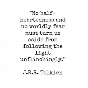 Tolkien Quotes To Live By