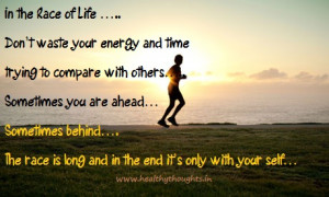 In the Race of Life …..