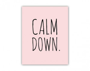 Funny Quote Print, typography, Calm Down