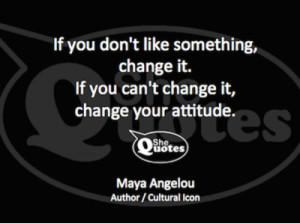 Maya Angelou change it