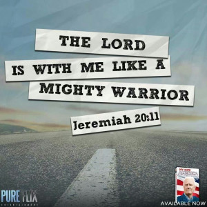 The Lord is with me like a mighty warrior.