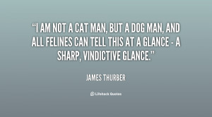 quote-James-Thurber-i-am-not-a-cat-man-but-4454.png