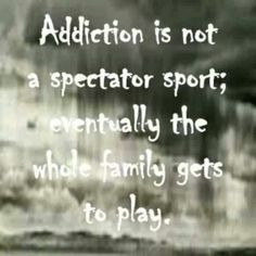 Addiction Hurts Quotes Addiction hurts us all!