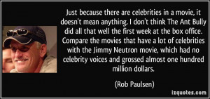 Just because there are celebrities in a movie, it doesn't mean ...