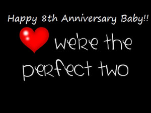 Happy 8th month Anniversary Sweetheart!!!!I love you so much you have ...