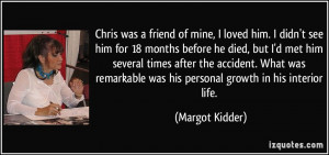 Chris was a friend of mine, I loved him. I didn't see him for 18 ...
