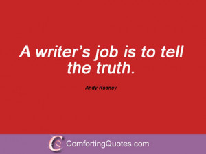 andy rooney quotes and sayings a writer s job is to tell the truth