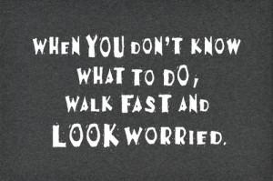 fun, funny, idea, quote, quotes, walk fast, words