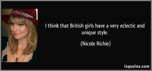 think that British girls have a very eclectic and unique style ...