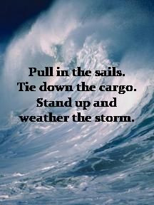 Weather the storm. More