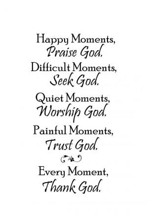 Praise God - Difficult Moments, Seek God - Quiet Moments, Worship God ...