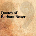 Quotes of Barbara Boxer