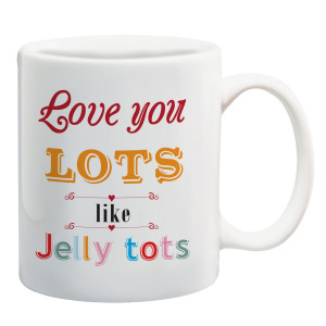 Home · Wedding Gifts · Love you lots like Jelly tots quote mug