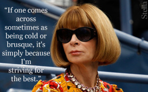 anna wintour quote cold brusque