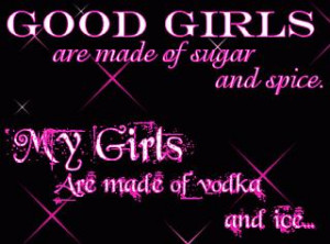 Drinking: My Girls Are Made Of Vodka And Ice…