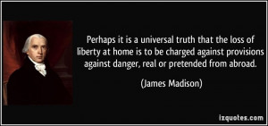 Perhaps it is a universal truth that the loss of liberty at home is to ...