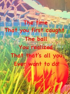 that all i ever want to do more girls lax quotes lacrosse quotes ...