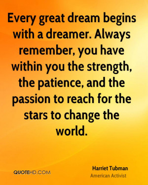 harriet-tubman-dreams-quotes-every-great-dream-begins-with-a-dreamer ...