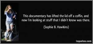 This documentary has lifted the lid off a coffin, and now I'm looking ...