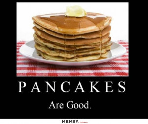 Find the best pancake memes and funny pancake pictures on MEMEY.com