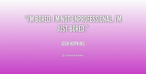 Im Bored Quotes Funny