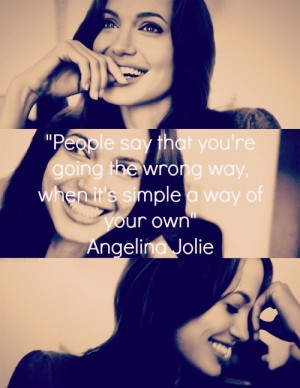 Angelina jolie, quotes, sayings, life, your own way