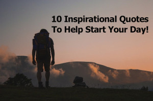 ... Inspirational Quotes To Help Start Your Day! - Expanded Consciousness