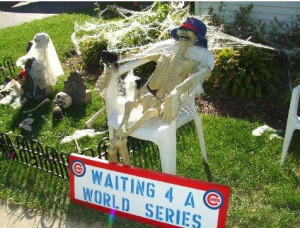 Poor Cubs fan will be waiting another 100 years