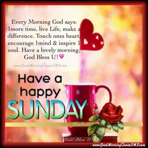 Have a Happy Sunday Quotes Pictures - Sunday Greetings Messages Images ...
