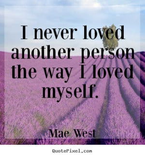 Love Myself Quotes And Sayings