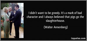 More Walter Annenberg Quotes