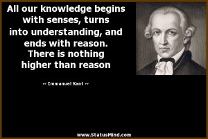 ... is nothing higher than reason - Immanuel Kant Quotes - StatusMind.com