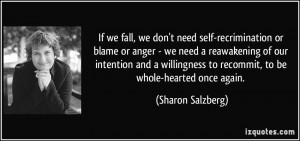 If we fall, we don't need self-recrimination or blame or anger - we ...